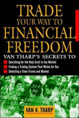 Van K Tharp - Trade Your Way to Financial Freedom